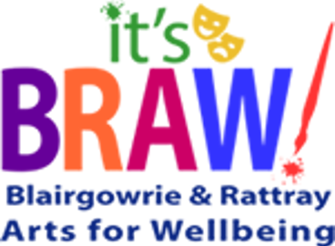 It's BRAW - Blairgowrie & Rattray Arts for Wellbeing
